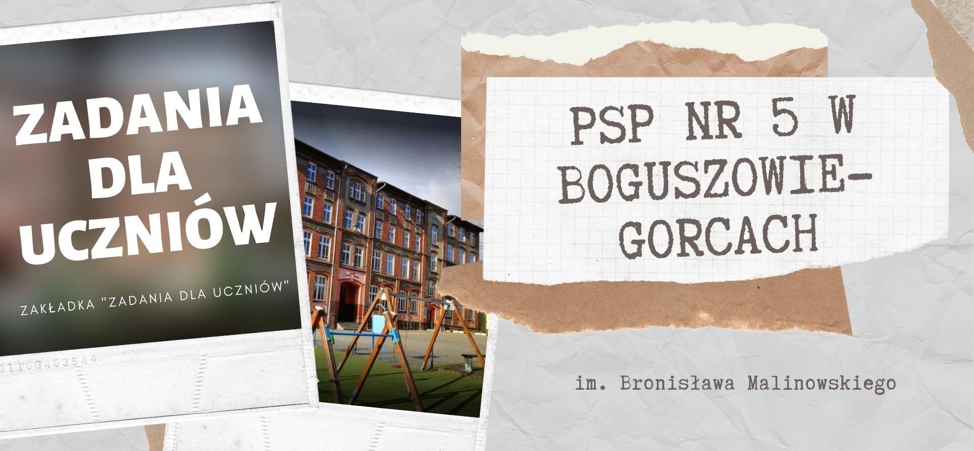 Publiczna Szkoła Podstawowa numer 5 w BOGUSZOWIE-GORCACH